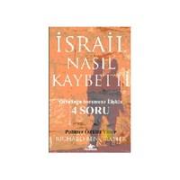İsrail Nasıl Kaybetti?