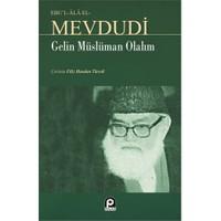 Gelin Müslüman Olalım-Seyyid Ebu'L-A'La El-Mevdudi