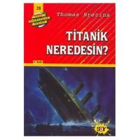 Dört Kafadarlar Takımı 28 - Titanik, Neredesin?