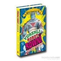 Yürekli Robot Rowni 1 - Bize Bir Şans Ver