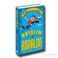 Hayalim Ronaldo 3- Yolun Sonu