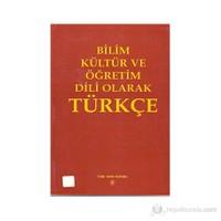 Bilim Kültür Ve Öğretim Dili Olarak Türkçe