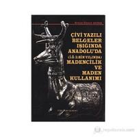 Çivi Yazılı Belgeler Işığında Anadolu'Da (İ.Ö.2. Bin Yılında) Madencilik Ve Maden Kullanımı-Savaş Özkan Savaş