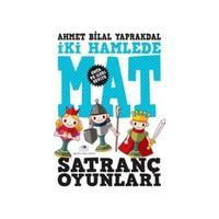 İki Hamlede Mat - Satranç Oyunları (Orta ve İleri Seviye) - Ahmet Bilal Yaprakdal