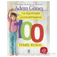7-14 Yaş Dönemi Çocuk Eğitiminde 100 Temel Kural - Adem Güneş
