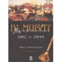 IV. Murat - Gürz ve Zafer - Okay Tiryakioğlu