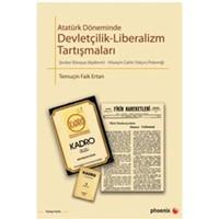 Atatürk Döneminde Devletçilik - Liberalizm Tartışmaları