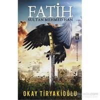 Fatih Sultan Mehmed Han - Okay Tiryakioğlu