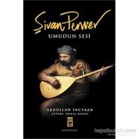 Şivan Perwer: Umudun Sesi - Abdullah İncekan
