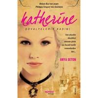 Katharine - Şövalyelerin Kadını