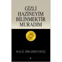 Gizli Hazineyim Bilinmektedir Muradım - Halil İbrahim Genç