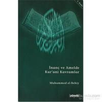 İnanç Ve Amelde Kur'Ani Kavramlar-Muhammed El-Behiy