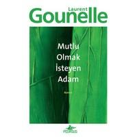 Mutlu Olmak İsteyen Adam - Laurent Gounelle
