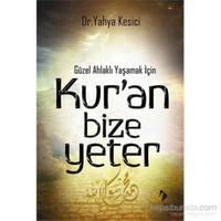 Kur'an Bize Yeter - Güzel Ahlaklı Yaşamak İçin