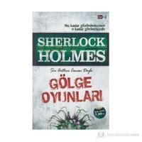 Gölge Oyunları - Sir Arthur Conan Doyle