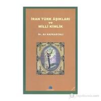 İran Türk Aşıkları Ve Milli Kimlik-Ali Kafkasyalı