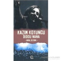 Kazım Koyuncu Didou Nana - Birol Öztürk