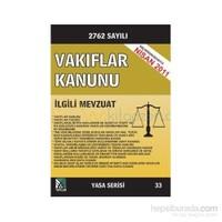 2762 Sayılı Vakıflar Kanunu Ve İlgili Mevzuat