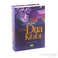 Ansiklopedik Büyük Dua Kitabı - (Türkçe Okunuşu ve Meali ile) - M. İsmail Fındıklı