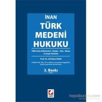 Türk Medeni Hukuku - TMK Giriş Hükümleri – Kişiler – Aile – Miras ve Eşya Hukuku
