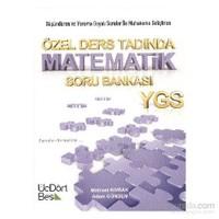 Üç Dört Beş YGS Özel Ders Tadında Matematik Soru Bankası
