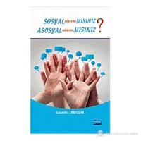 Sosyal Medyada Mısınız? Asosyal Medyada Mısınız?-Gazanfer Erbaşlar