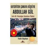Kayseri'den Çankaya Köşkü'ne Abdullah Gül