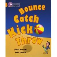 Bounce, Kick, Catch, Throw (Big Cat-6 Orange)