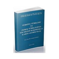 Türkiye Türkçesi Ve Özbek Türkçesinin Söz Dizimi Bakımından Karşılaştırılması