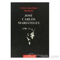 Latin Amerikalı Marksist Jose Carlos Marıateguı-Derviş Okan