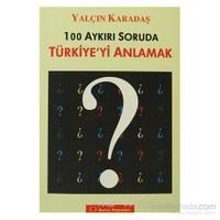 100 Aykırı Soruda Türkiye'yi Anlamak