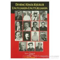 Devrimci Kimlik - Kişilikler Unutulmasın - Unutturulmasın-Sırrı Öztürk