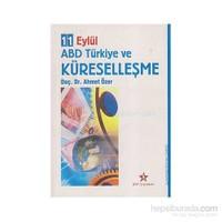 11 Eylül Abd Türkiye Küreselleşme-Ahmet Özer
