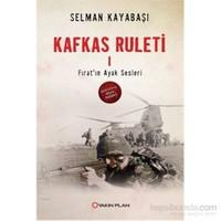 Kafkas Ruleti-1 - Selman Kayabaşı