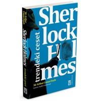 Sherlock Holmes: Trendeki Ceset - Sir Arthur Conan Doyle