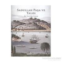 Sadullah Paşa Ve Yalısı (Ciltli)