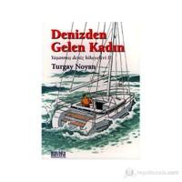 Denizden Gelen Kadın - (Yaşanmış Deniz Hikayeleri 2)-Turgay Noyan