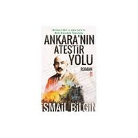 Ankara'Nın Ateştir Yolu-İsmail Bilgin