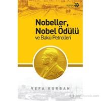 Nobelleri Nobel Ödülü Ve Bakü Petrolleri-Vefa Kurban
