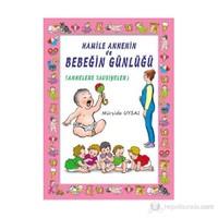 Hamile Annenin ve Bebeğin Günlüğü - Mürşide Uysal