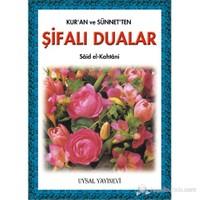 Kur'an ve Sünnetten Şifalı Dualar