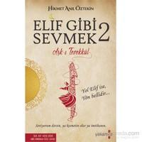Elif Gibi Sevmek 2: Aşk-ı Tevekkül - Hikmet Anıl Öztekin