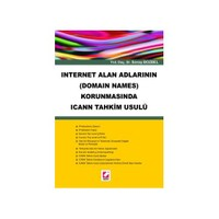 İnternet Alan Adlarının (domain Names) Korunmasında İçann Tahkim Usulü