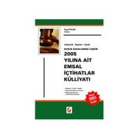 Hukuk Davalarına İlişkin 2005 Yılına Ait Emsal İçtihatlar Külliyatı, Alfabetik - Başlıklı - Özetli