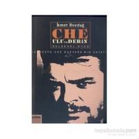 Che: Ulu Ve Derinernesto Che Guevara'Nın Hayatı-İsmet Bozdağ