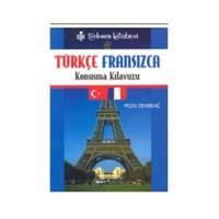 Türkçe - Fransızca Konuşma Kılavuzu