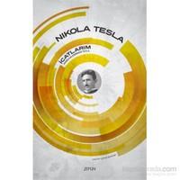 İcatlarım: Kendi Kaleminden Tesla - Nikola Tesla