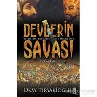 Devlerin Savaşı - Yıldırım Bayezıd ve Timurlenk - Okay Tiryakioğlu