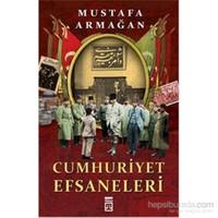 Cumhuriyet Efsaneleri - Mustafa Armağan