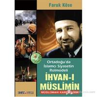 Ortadoğu'Da İslamcı Siyasetin Rolmodeli - İhvan-I Müslimin-Faruk Köse